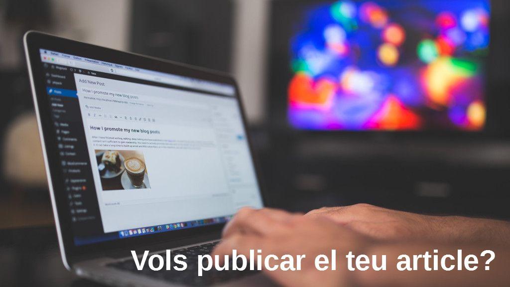 Vols publicar el teu article?